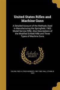 US RIFLES & MACHINE GUNS