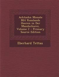 Achtzehn Monate Mit Russlands Heeren in Der Mandschurei, Volume 2 - Primary Source Edition
