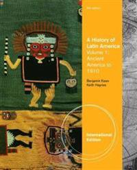 A History of Latin America, Volume 1, International Edition