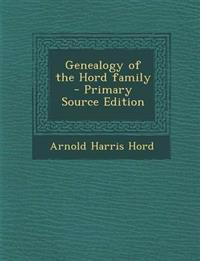 Genealogy of the Hord Family - Primary Source Edition