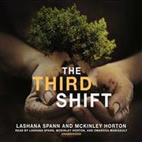 The Third Shift: Growing Up Crazy!