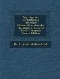 Beyträge zur Berichtigung bisheriger Missverständnisse der Philosophen. Zweyter Band. - Primary Source Edition