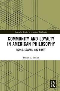 Community and Loyalty in American Philosophy