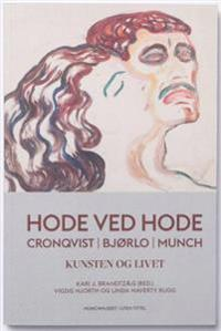 Hode ved hode = Head by head : Cronqvist, Bjørlo, Munch : art and life