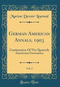 German American Annals, 1903, Vol. 5