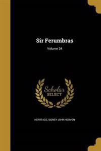 SIR FERUMBRAS VOLUME 34