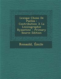 Lexique Choisi de Psellos: Contribution a la Lexicographie Byzantine - Primary Source Edition