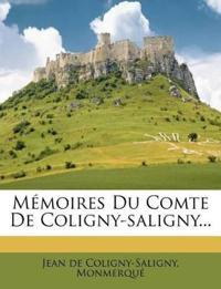 Memoires Du Comte de Coligny-Saligny...