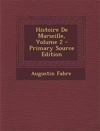Histoire De Marseille, Volume 2