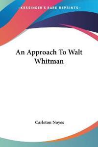 An Approach to Walt Whitman
