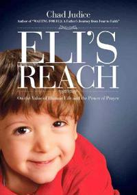 Eli's Reach: On the Value of Human Life and the Power of Prayer