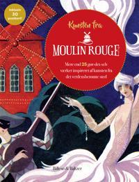 Kunsten fra Moulin Rouge