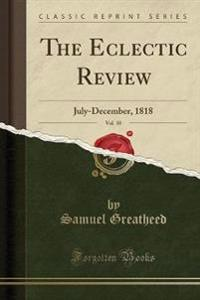 The Eclectic Review, Vol. 10