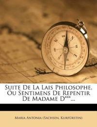 Suite De La Lais Philosophe, Ou Sentimens De Repentir De Madame D***...