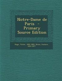 Notre-Dame de Paris - Primary Source Edition