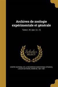 Archives de Zoologie Experimentale Et Generale; Tome T. 41; (Ser. 5, T. 1)