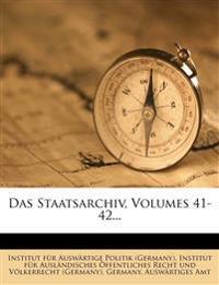Das Staatsarchiv, Volumes 41-42...