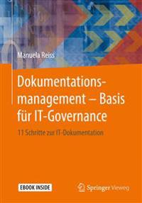 Dokumentationsmanagement - Basis Für It-Governance: 11 Schritte Zur It-Dokumentation