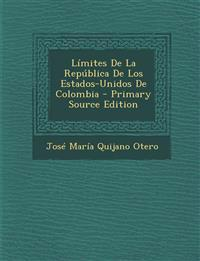 Límites De La República De Los Estados-Unidos De Colombia - Primary Source Edition