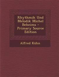 Rhythmik Und Melodik Michel Beheims - Primary Source Edition