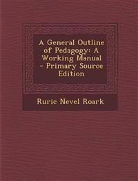 A General Outline of Pedagogy: A Working Manual