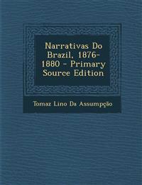 Narrativas Do Brazil, 1876-1880