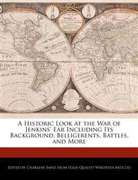 A Historic Look at the War of Jenkins' Ear Including Its Background, Belligerents, Battles, and More
