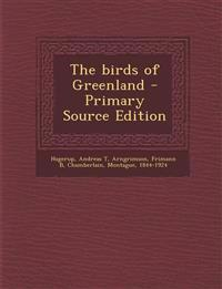 The birds of Greenland - Primary Source Edition