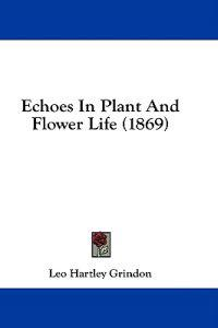 Echoes In Plant And Flower Life (1869)
