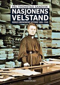 Nasjonens velstand. Norges økonomiske historie 1800-1940 -  pdf epub