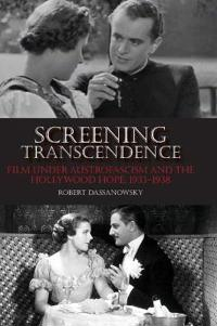 Screening Transcendence: Film Under Austrofascism and the Hollywood Hope, 1933-1938