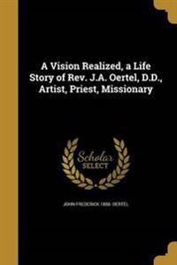VISION REALIZED A LIFE STORY O
