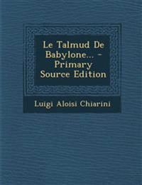 Le Talmud De Babylone...