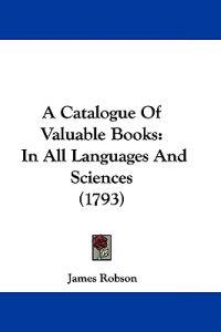 A Catalogue of Valuable Books