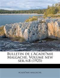 Bulletin de l'Acade?mie Malgache. Volume new ser.:v.8 (1925)