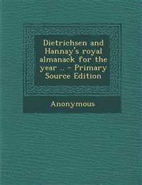 Dietrichsen and Hannay's royal almanack for the year ..