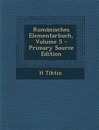 Rumanisches Elementarbuch, Volume 5 - Primary Source Edition