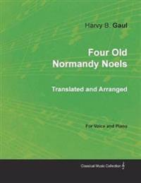 Four Old Normandy Noels Translated and Arranged for Voice and Piano