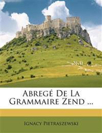 Abregé De La Grammaire Zend ...