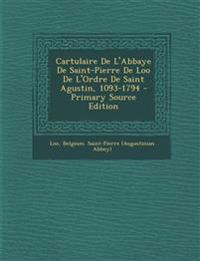 Cartulaire De L'Abbaye De Saint-Pierre De Loo De L'Ordre De Saint Agustin, 1093-1794