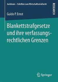 Blankettstrafgesetze Und Ihre Verfassungsrechtlichen Grenzen
