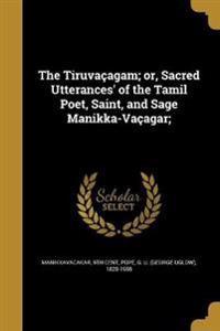 TIRUVACAGAM OR SACRED UTTERANC