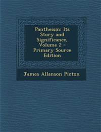 Pantheism: Its Story and Significance, Volume 2