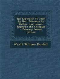 Expansion of Gases by Heat: Memoirs by Dalton, Gay-Lussac, Regnault and Chappuis