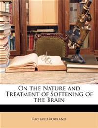 On the Nature and Treatment of Softening of the Brain