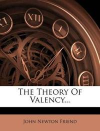 The Theory Of Valency...