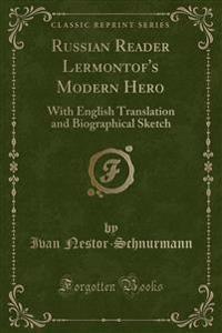 RUSSIAN READER LERMONTOF'S MODERN HERO: