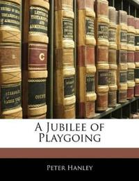 A Jubilee of Playgoing