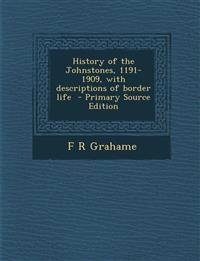 History of the Johnstones, 1191-1909, with descriptions of border life