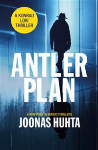 Antler Plan: A Konrad Loki Thriller